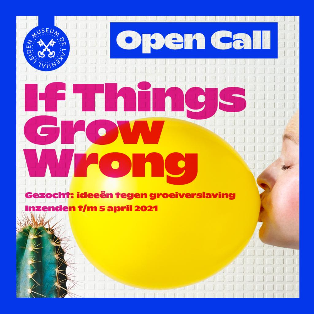 Afbeelding van verhaal Open Call: If Things Grow Wrong